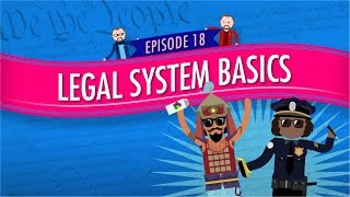 Legal System Basics: Crash Course Government and Politics #18(, 2015-05-30T14:43:23.000Z)