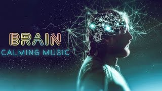 BRAIN CALMING MUSIC Stress Relief Nerve Regeneration Brain Wave Therapy Music