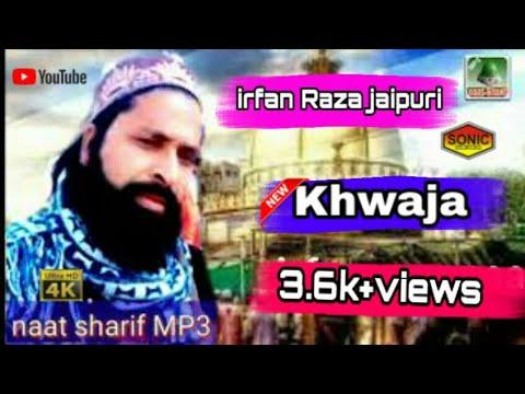 Khwaja Khwaja Naat Sharif Studio Irfan RAZa Jaipuri Mp3 Me