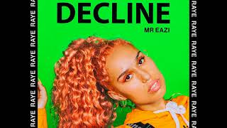 RAYE. Mr Eazi - Decline [MP3 Free Download]