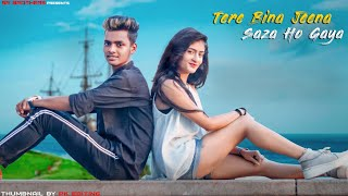 Tere Bina Jeena Saza Ho Gaya| School Crush Love Story| Latest Punjabi Song 2019| SR Brothers | ft.SR