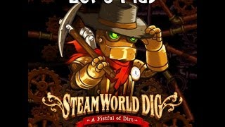 SteamWorld Dig - Lets Play Episode 1 : Mon Oncle Joe