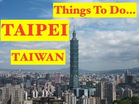 Taipei, Taiwan - Travel Guide