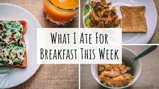 What I Ate For Breakfast This Week | Mon-Fri Indian Breakfast Recipes| Healthy Breakfast Ideas