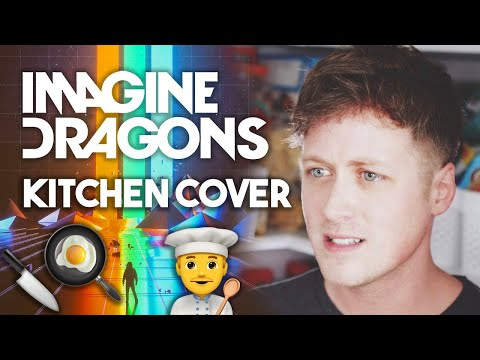 IMAGINE DRAGONS: BELIEVER (kitchen cover)