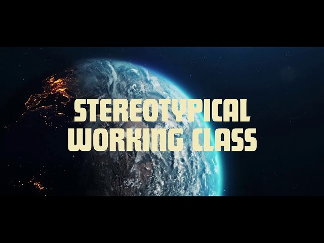 Stereotypical Working Class - TESTIFY