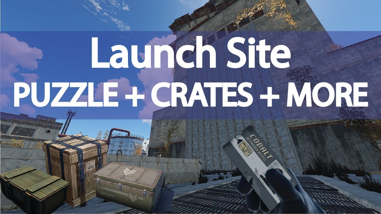 Rust Launch Site Guide / Puzzle + Crate Locations + No Radiation Spot