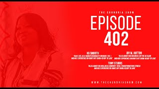 The Chundria Show Ep. 402 Featuring KG Smooth, Joy M. Hutton and Tony Stubbs