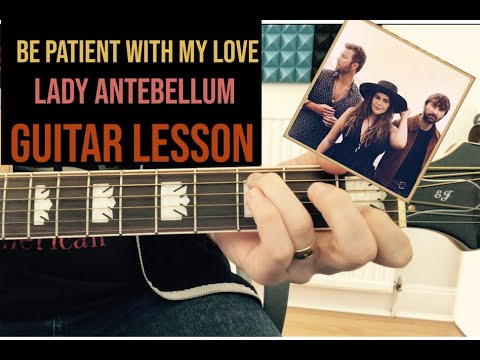 Lady Antebellum - Be Patient With My Love (GUITAR LESSON)