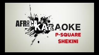 PSquare - Shekini | Karaoke Version (instrumental + paroles)