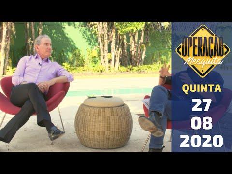 Operação Mesquita 27/08/2020 - Entrevista Roberto Justus
