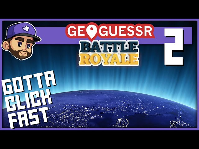 GOTTA CLICK FAST | Let's Play: Geoguessr Battle Royale | 2
