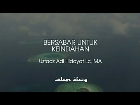 Ustadz Adi Hidayat - BERSABAR UNTUK KEINDAHAN Mp3