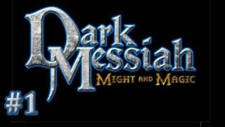 Let's Play Dark Messiah of Might and Magic - Part 1 [Reuploaded]