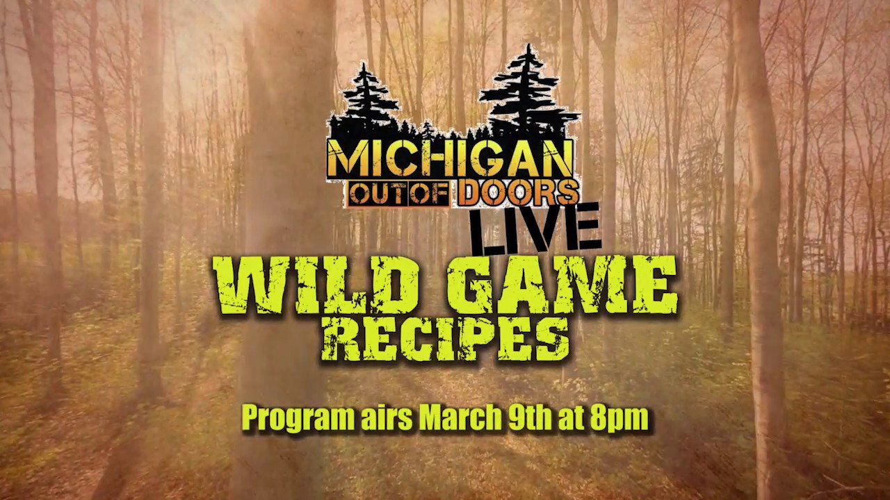 Michigan Out Of Doors Wild Game Recipe Show 3 9 17 Youtube