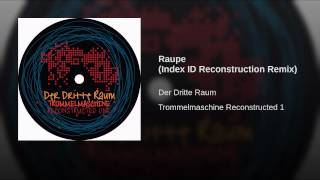 Raupe (Index ID Reconstruction Remix)