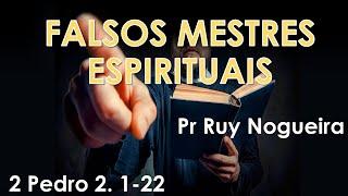 Falsos Mestres Espirituais - Pr Ruy Nogueira