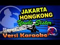 Jakarta Hongkong - Youbi Sister (REMIX) (Karaoke Tanpa Vocal)