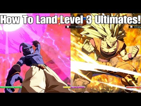 Dragon Ball FighterZ How To Land Level 3 Ultimate's and How to do Level 3 Ultimate Z Changes!