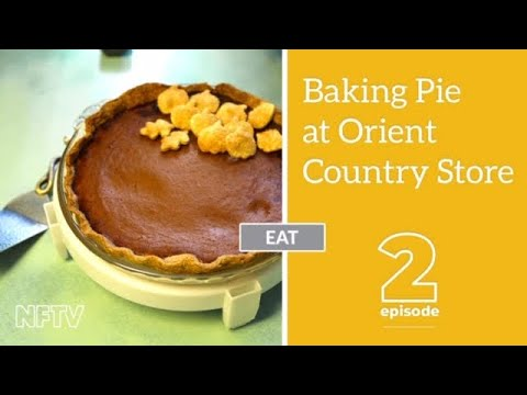 Northforker TV: Eat, Baking Pie at Orient Country Store