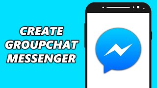 How to Create Groupchats on Messenger - 2020 Update