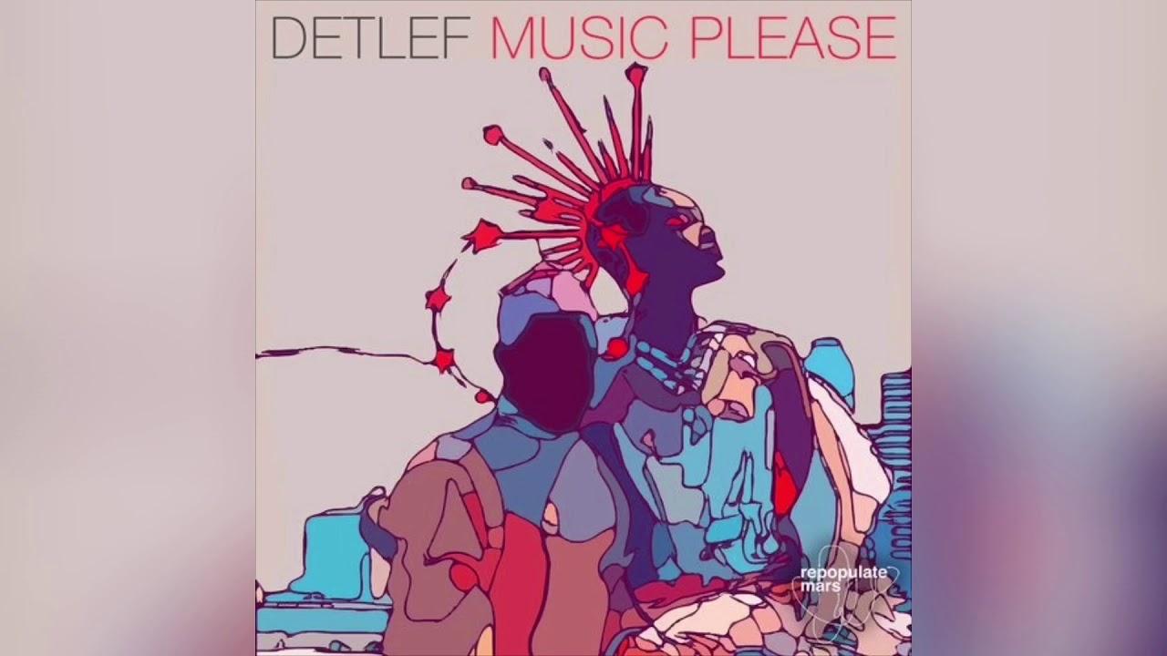 Detlef Music Please Original Mix Youtube
