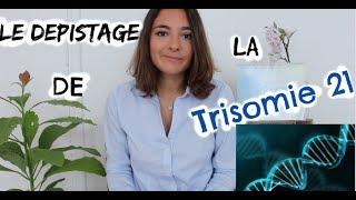Le Dépistage de la Trisomie 21  (conseils de sage femme)