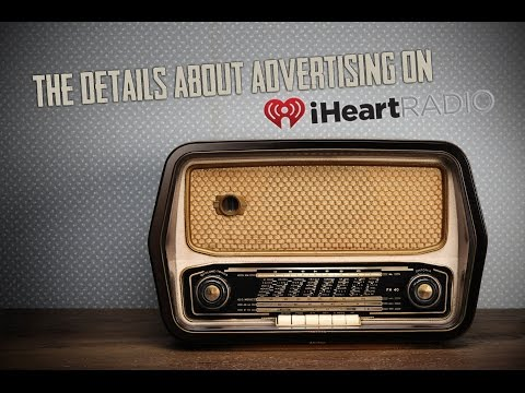 The Details about iHeartRadio Digital and Mobile Advertising Mp3