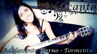 ADOLESCENTE TIERNO - TORMENTA (COVER BY MONNET)