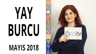 Yay Burcu - Mayıs 2018 - Astroloji