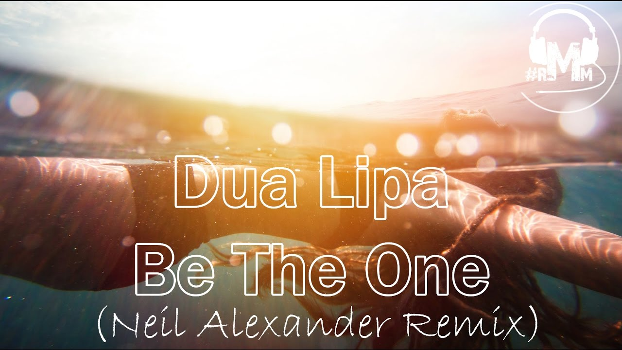 Download Dua Lipa - Be The One (Neil Alexander Remix)