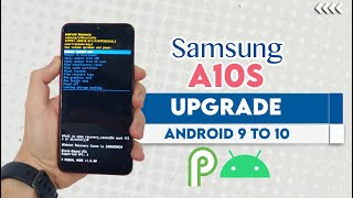 HOW TO UPGRADE SAMSUNG A10S SM-A107F  ANDROID 9 Pie TO  ANDROID 10 Q 1000% DONE WITHOUT RISK