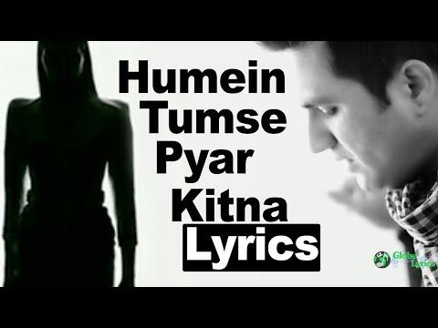 Humein Tumse Pyar Kitna Lyrics | Falak | Full Song | HD | Globe Lyrics | GL
