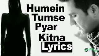 Humein Tumse Pyar Kitna Lyrics | Falak | Full Song | HD | Globe Lyrics | GL
