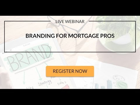Branding 101 for Mortgage Professionals