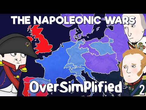 The Napoleonic Wars - OverSimplified (Part 2)