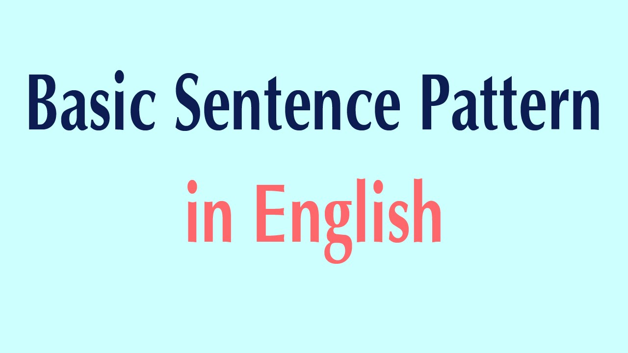 Basic Sentence Pattern In English - Basic Patterns