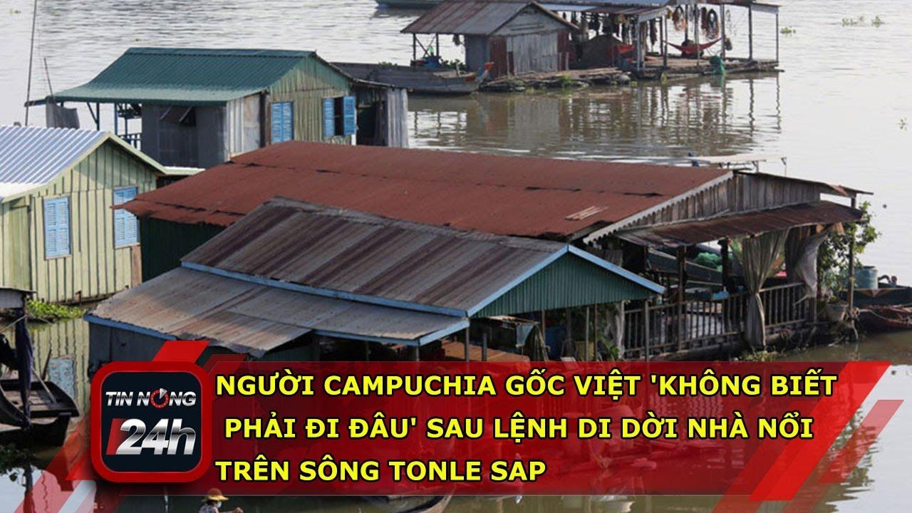 Người Campuchia gốc Việt 'không biết phải đi đâu' sau lệnh di dời nhà nổi trên sông Tonle Sap