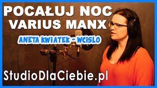 Pocałuj noc - Varius Manx (cover by Aneta Kwiatek - Wcisło)  #1385