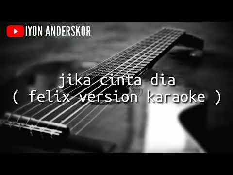 jika-cinta-dia-(-felix-version-karaoke-lirik-)