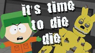 It's Time To Die (FNAF) In South Park
