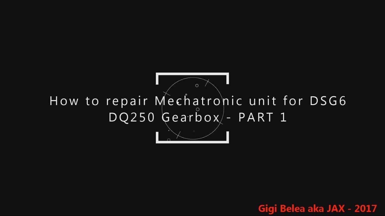 vw dsg mechatronic repair guide how to repair mechatronic unit