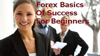 Currency Trading for Beginners - How to Trade Forex Like a Professional Best Tips