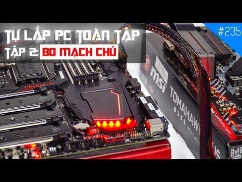 TỰ LẮP PC TOÀN TẬP - Tập 2: Mainboard là gì? - Tìm hiểu về Mainboard.
