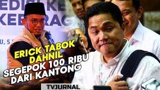 Download Video DEEERRR ! Erick Thohir Tabok Dahnil? Keluarkan Segepok Uang 100 Ribuan dari Kantong MP3 3GP MP4