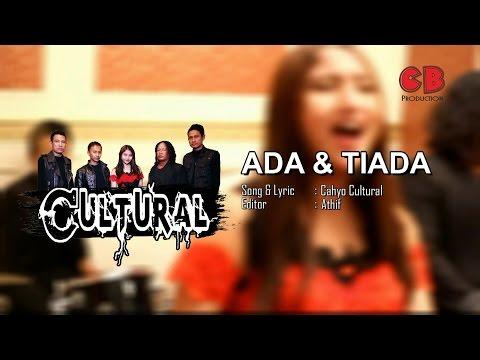 Cultural band - Ada dan Tiada ( Official Video Clip )