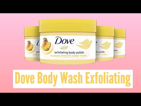 Dove Body Wash Exfoliating Scrub For Dry Skin Crushed Almond And Mango Butter Youtube