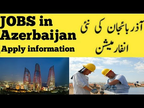 | Azerbaijan Baku | Visa | Currency | Jobs | Ticket | All information | on one | 2019