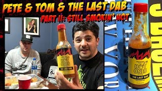 The Last Dab Returns! Pete and Tom Are At It Again!