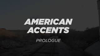 American Accents: Prologue